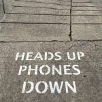 Heads Up, Phones Down: A Rule for Life in the 21st Century