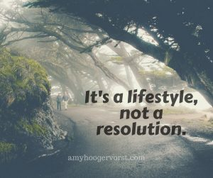 It's a lifestyle, not a resolution