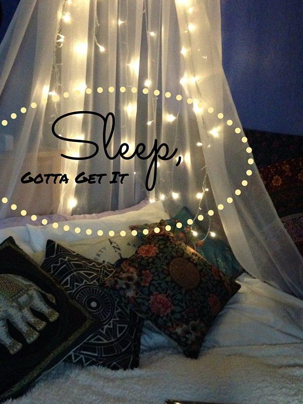 Sleep, Gotta Get It
